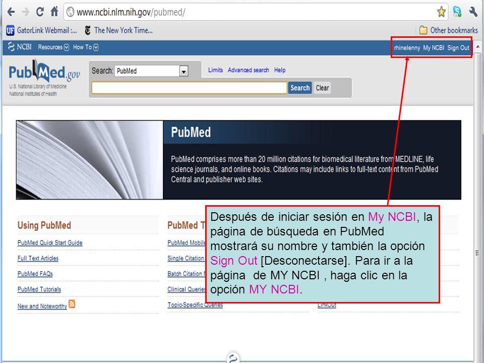 Después de iniciar sesión en My NCBI, la página de búsqueda en PubMed mostrará su nombre y también la opción Sign Out [Desconectarse].